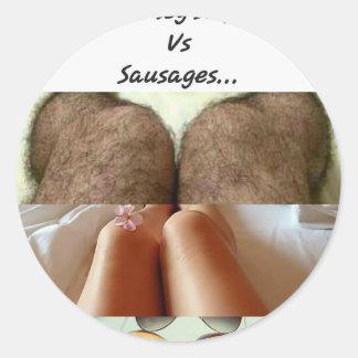 Leg Selfies Vs Sausages... Classic Round Sticker
