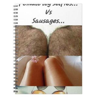 Leg Selfies Vs Sausages... Notebook