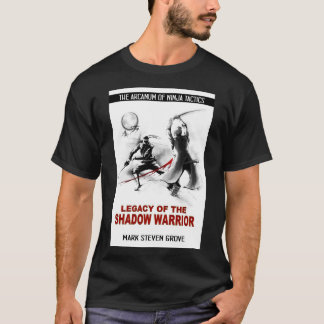 Legacy of the Shadow Warrior T-Sirt T-Shirt
