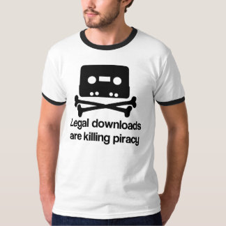 Legal Downloads are killing piracy T-Shirt
