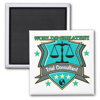 Legal World's Greatest Trial Consultant Square Magnet