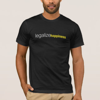 Legalize: happiness T-Shirt