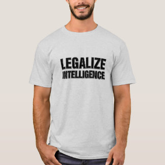 Legalize Intelligence Funny T-Shirt