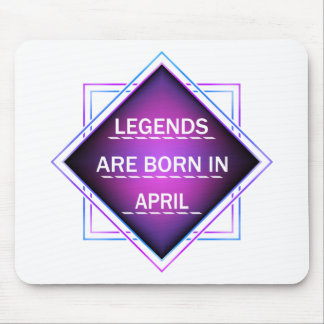 Legends are born in April Mouse Pad