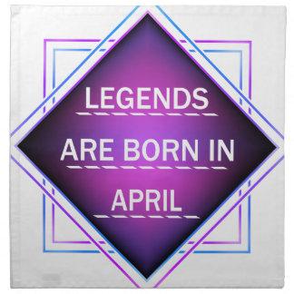 Legends are born in April Napkin