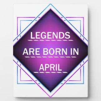 Legends are born in April Plaque