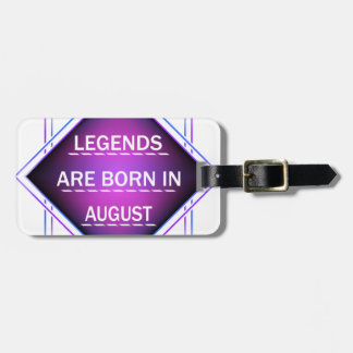 Legends are born in August Luggage Tag