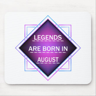 Legends are born in August Mouse Pad