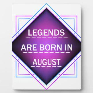Legends are born in August Plaque