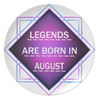 Legends are born in August Plate