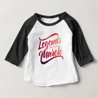 legends are born in b-03-03 baby T-Shirt