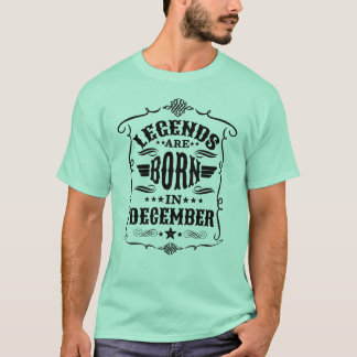 Legends are Born in December (Black Text) T-Shirt