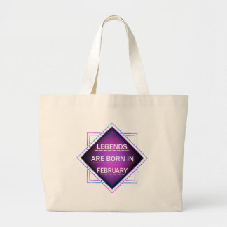 Legends are born in February Large Tote Bag