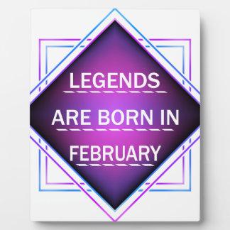 Legends are born in February Plaque