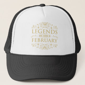 legends are born in february trucker hat