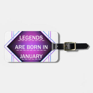 Legends are born in january luggage tag