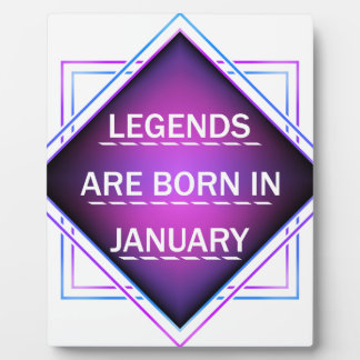 Legends are born in january plaque