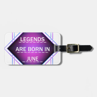 Legends are born in June Luggage Tag