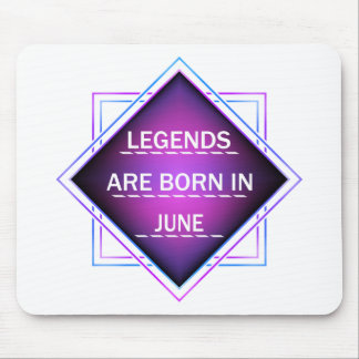 Legends are born in June Mouse Pad