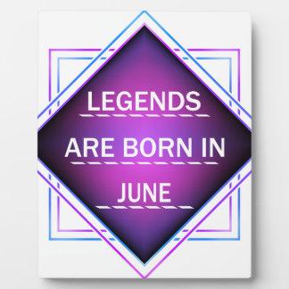 Legends are born in June Plaque