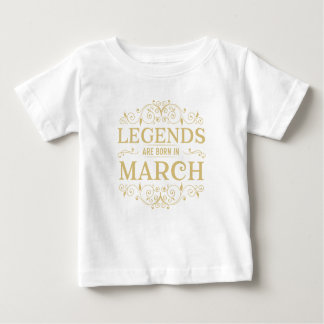 legends are born in March Baby T-Shirt
