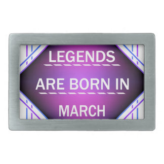 Legends are born in March Belt Buckle