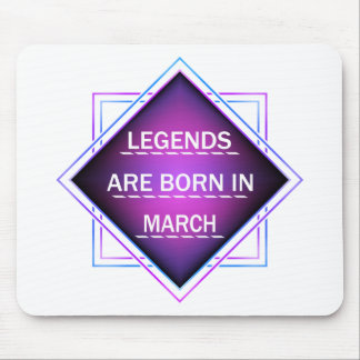 Legends are born in March Mouse Pad