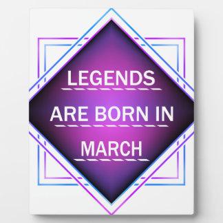 Legends are born in March Plaque