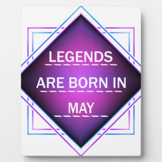 Legends are born in May Plaque