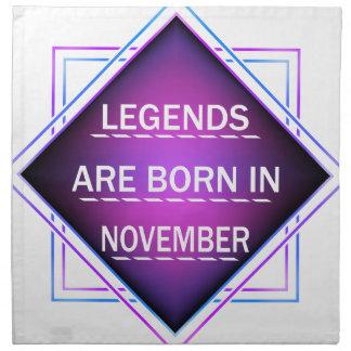 Legends are born in November Napkin
