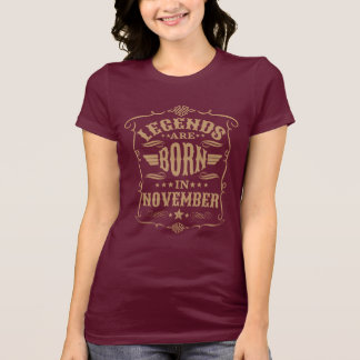 Legends are Born in November (Pale Brown Text) T-Shirt