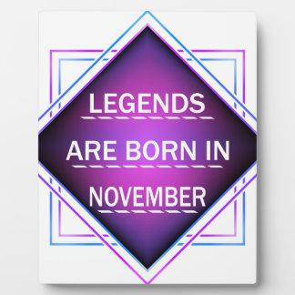 Legends are born in November Plaque