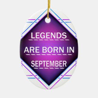 Legends are born in September Ceramic Ornament