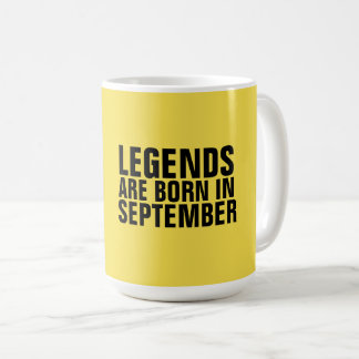 LEGENDS ARE BORN IN SEPTEMBER Coffee mugs & steins