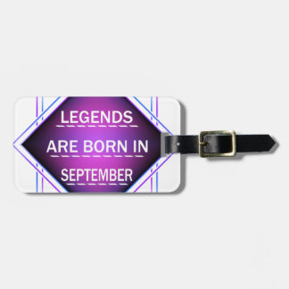 Legends are born in September Luggage Tag