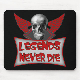 Legends Never Die Biker T shirts Gifts Mouse Pad