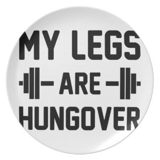 Legs Are Hungover Plate