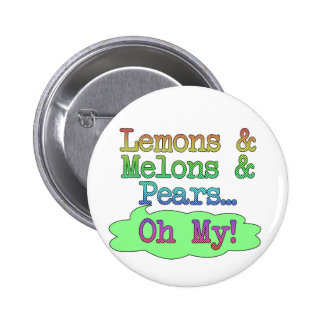 Lemons, Melons, Pears, Oh My! 6 Cm Round Badge
