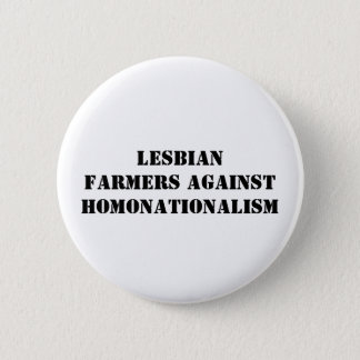 lesbian farmers against homonationalism 6 cm round badge