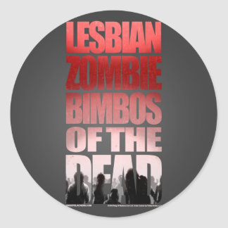 Lesbian Zombie Bimbos Of The Dead Sticker
