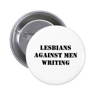 Lesbians against men writing 6 cm round badge