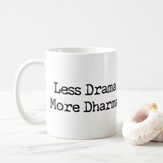 Less Drama More Dharma Coffee Mug