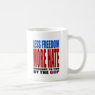 LESS FREEDOM MORE HATE BY THE GOP COFFEE MUGS