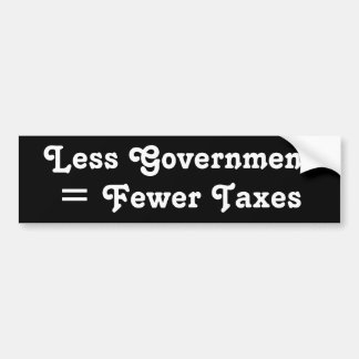 Less Government = Fewer Taxes Bumper Sticker