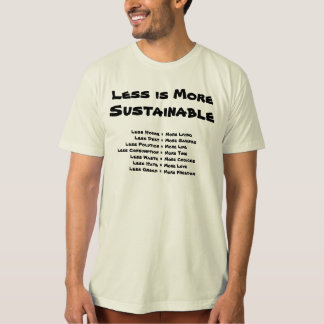 Less is More Sustainable T-Shirt