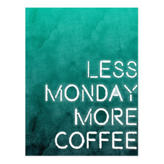 Less Monday More Coffee Washed Print Postcard