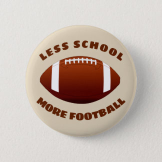 Less School More Football 6 Cm Round Badge