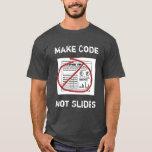 Less Slideware More Software T-Shirt