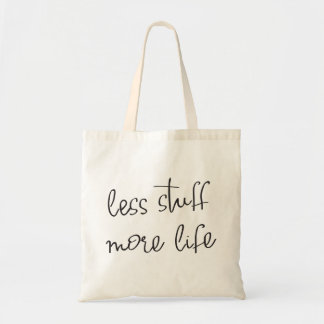 less stuff more life tote bag