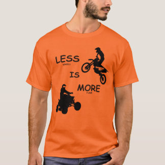 Less (wheels) Is More (fun)!  In KTM Colors T-Shirt
